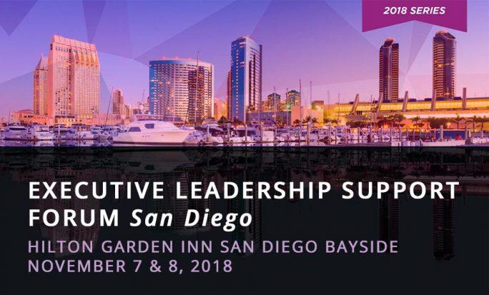 Executive Leadership Support Forum San Diego - November 7 & 8, Hilton Garden Inn San Diego Bayside